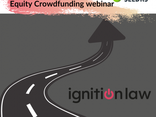 Ignition Law/Seedrs Webinar: Equity Crowdfunding For Growing Your Business